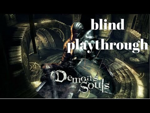 PLAYING DEMON'S SOULS BLIND! FIRST EVER SOUL'S EXPERIENCE (part 3)
