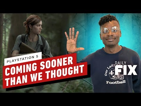 The PS5 Is Coming Sooner Than We Thought - IGN Daily Fix
