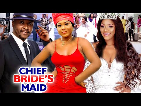 CHIEF BRIDE'S MAID SEASON 1&2 COMPLETE MOVIE (DESTINY ETIKO) 2020 LATEST NIGERIAN NOLLYWOOD MOVIE