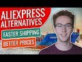 7 AliExpress Alternatives (Faster Shipping & Cheaper Prices)