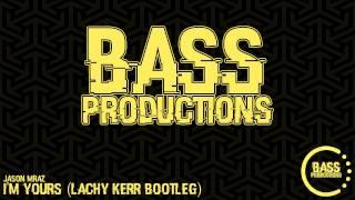 Jason Mraz - I'm Yours (Lachy Kerr Bootleg)