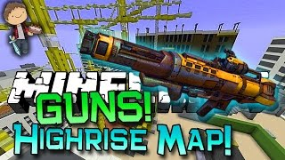 Minecraft: GUNS MOD ON HIGHRISE 2vs2! Modded Mini-Game w/Mitch&Friends!
