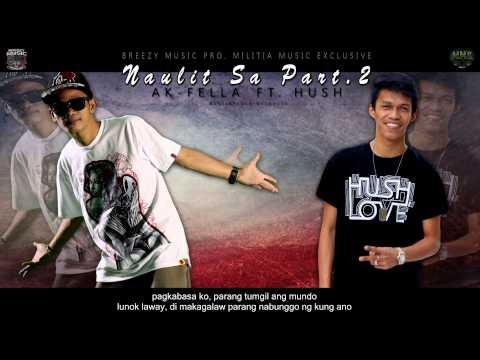 Naulit Sa Part 2 - A.K. - Fella Ft. Hush One Of MME ( Breezy Music Pro ) ( Beatsbyfoenineth 2015)