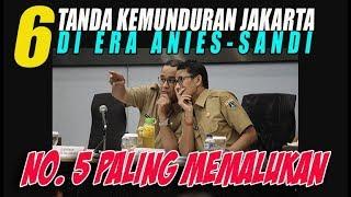 Video 6 Tanda Kemunduran Jakarta di Era Anies Sandi, No  5 MEMALUKAN MP3, 3GP, MP4, WEBM, AVI, FLV Desember 2017