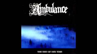 Ambulance - End of our time LP (FULL ALBUM)