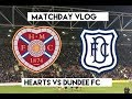 DUNDEE DISPATCHED!!! | Hearts VS Dundee | The Hearts Vlog Season 3 Episode 15