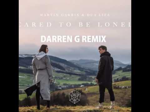 Martin Garrix & Dua Lipa - Scared To Be Lonely(Darren G Remix)FREE DOWNLOAD