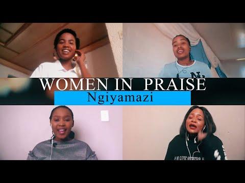 Women In Praise - Ngiyamazi (Lockdown Edition) - Gospel Praise & Worship Song