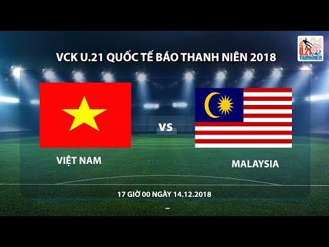 U.21 Quốc tế Báo Thanh Niên 2018 | Việt Nam - Malaysia | Trực tiếp - Thời lượng: 2:16:51.