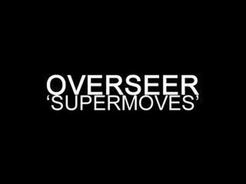 Overseer - 'Supermoves'