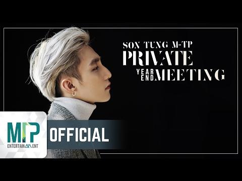 SƠN TÙNG M-TP PRIVATE YEAR END MEETING 2017 - Thời lượng: 1 giờ, 17 phút.