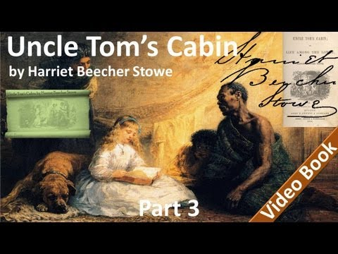 Video Part 3 - Uncle Tom's Cabin Audiobook by Harriet Beecher Stowe (Chs 12-15) download in MP3, 3GP, MP4, WEBM, AVI, FLV January 2017