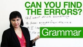 Can you find the errors?, Basic English Grammar