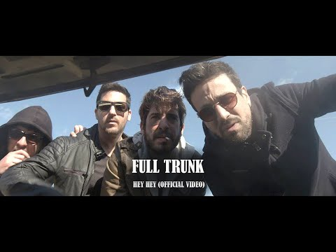 Full Trunk – Hey Hey (Official Video)