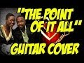 The Point of It All (guitar cover)-Anthony Hamilton