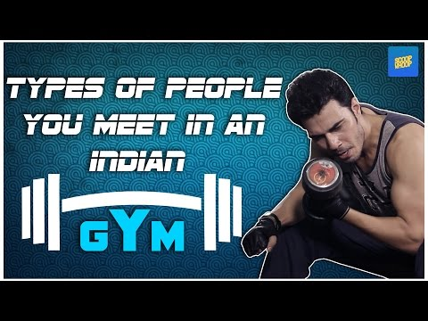 ScoopWhoop : Types Of People You Meet In An Indian Gym