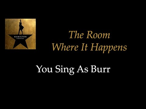 Video Hamilton - The Room Where It Happens - Karaoke/Sing With Me: You Sing Burr download in MP3, 3GP, MP4, WEBM, AVI, FLV January 2017