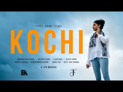 KOCHI | Wanderlust series | FIRST BORN FILMS | EA MOVIES | KTG MUSICALS