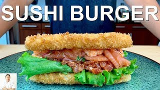 The Best Sushi Burger With Crunchy Buns by Diaries of a Master Sushi Chef