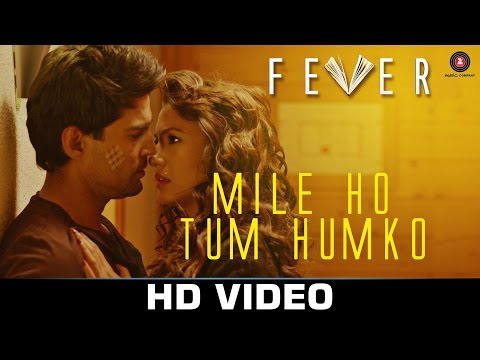 Download Mile Ho Tum - Fever | Rajeev Khandelwal, Gauahar Khan, Gemma Atkinson & Caterina Murino| Tony Kakkar HD Mp4 3GP Video and MP3