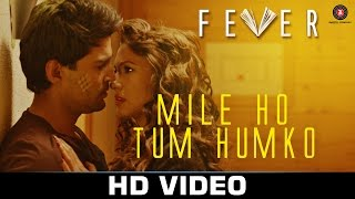 Nonton Mile Ho Tum   Fever   Rajeev Khandelwal  Gauahar Khan  Gemma Atkinson   Caterina Murino  Tony Kakkar Film Subtitle Indonesia Streaming Movie Download
