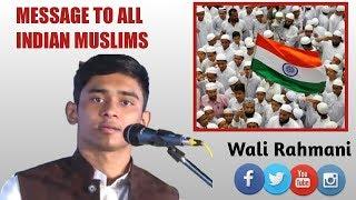Video Wali Rahmani Message to all Indian Muslims MP3, 3GP, MP4, WEBM, AVI, FLV Juni 2018