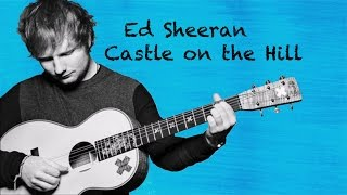 Video Ed Sheeran - Castle On The Hill (lyrics) download in MP3, 3GP, MP4, WEBM, AVI, FLV Februari 2017