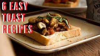 6 Easy Toast Ideas