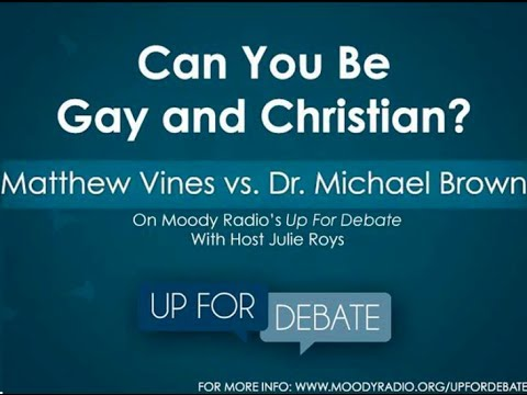 debate - Matthew Vines joins host Julie Roys to debate author and leading evangelical apologist, Dr. Michael Brown. Originally Aired on Moody Radio's Up For Debate wi...