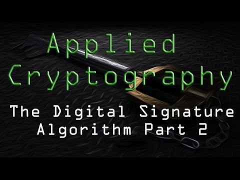 Applied Cryptography: The Digital Signature Algorithm - Part 2
