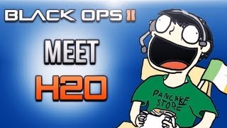 Black Ops 2 Meet H2O! By. Daithi De Nogla