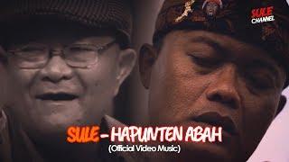 Video Sule - Hapunten Abah (Ofiicial Music Videos) MP3, 3GP, MP4, WEBM, AVI, FLV Maret 2019