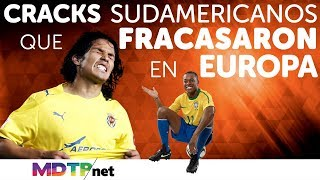 Video Cracks Sudamericanos que Fracasaron en Europa MP3, 3GP, MP4, WEBM, AVI, FLV Desember 2018
