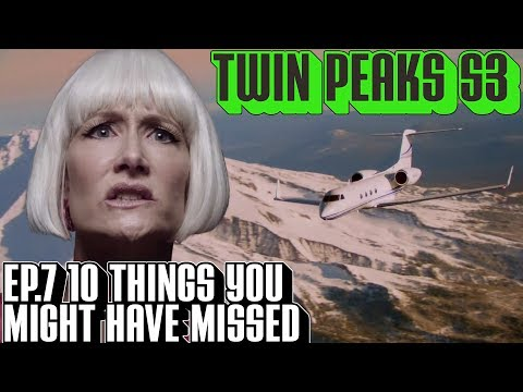 [Twin Peaks] S3 E7 10 Things Might Have Missed | Part 7 of the Return There's a Body All Right