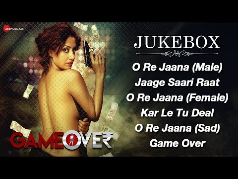Game Over - Full Movie Audio Jukebox | Gurleen Cho