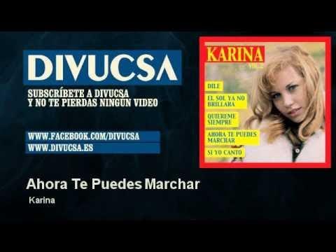 Karina - Ahora Te Puedes Marchar - Divucsa