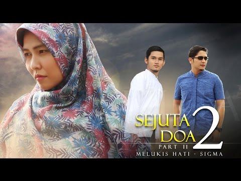 Download (Sejuta Doa Part 2) SIGMA - Melukis Hati HD Mp4 3GP Video and MP3