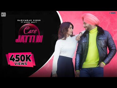 Care Jatti Di : Harsimran Thind Feat. Nisha Bhatt (Full Song) Astar | MP | Latest Punjabi Songs 2020