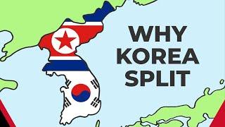 Why Korea Split Into North and South Korea