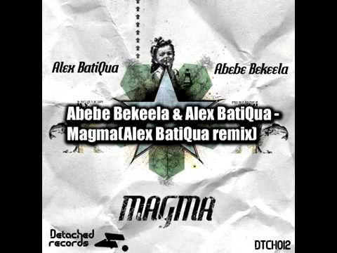Abebe Bekeela & Alex BatiQua - Magma(Alex BatiQua remix)Detached Records .mp4 (видео)
