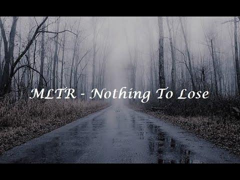 MLTR - Nothing To Lose (Lyrics)