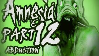 Amnesia: Abduction [Custom Story] Part 12 - THE BARRELS ARE AGAINST ME!
