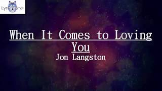Jon Langston - When It Comes To Loving You (Lyrics / Lyric Video)