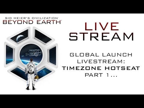 Launch - Pete Murray from Firaxis Games kicks off the first of three livestreams celebrating the global launch of Sid Meier's Civilization: Beyond Earth. Timezone hotseat! Purchase Civilization: Beyond...