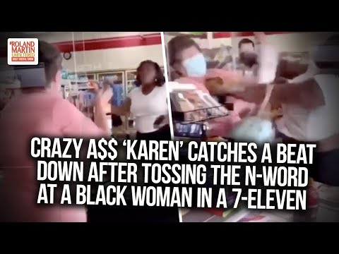 Crazy A$$ 'Karen' Catches A Beat Down After Tossing The N-Word At A Black Woman In A 7-Eleven