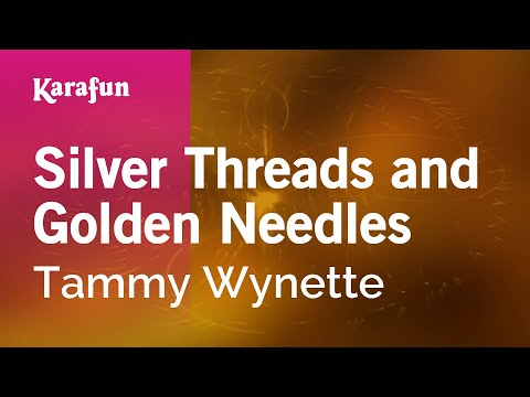 Karaoke Silver Threads And Golden Needles - Tammy Wynette *