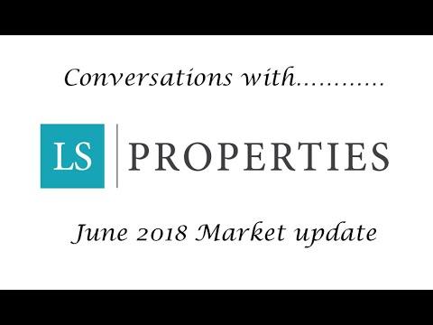 Conversations with LS Properties - June18 Market Update