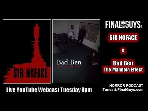 Sir Noface and Bad Ben: The Mandela Effect Reviews - Final Guys Horror Show #59