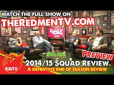 Liverpool 2014/15 Squad Review (Preview)