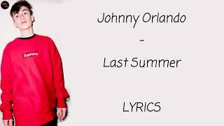 Johnny Orlando - Last Summer Lyrics